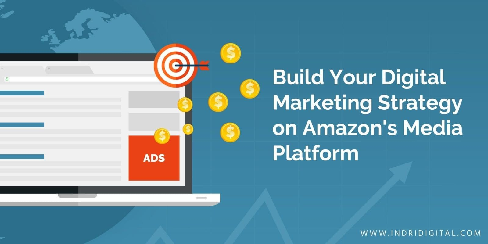 Digital Marketing Strategy on Amazons Media Platform